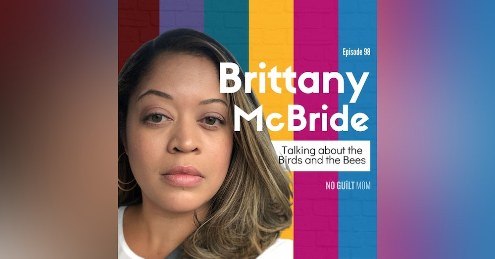 98 Talking about the Birds and the Bees with Brittany McBride