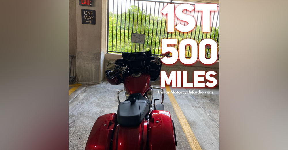 My First 500 Miles (episode 47)