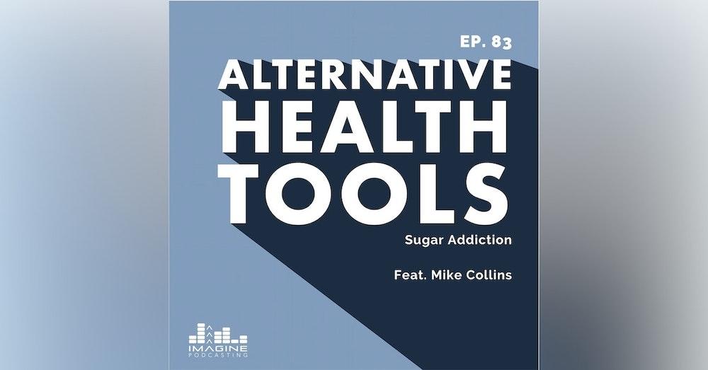 083 Mike Collins: Sugar Addiction