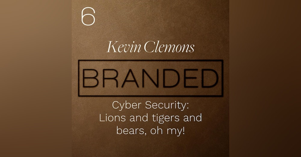 006 Kevin Clemons: Cyber Security - Lions and tigers and bears, oh my!