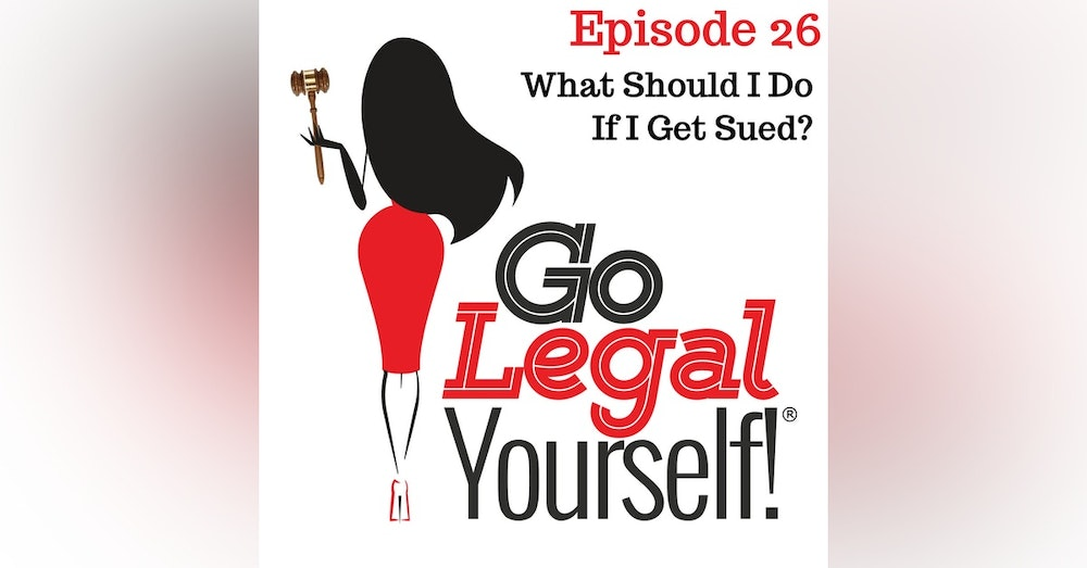 Ep. 26 What Should I Do If I Get Sued