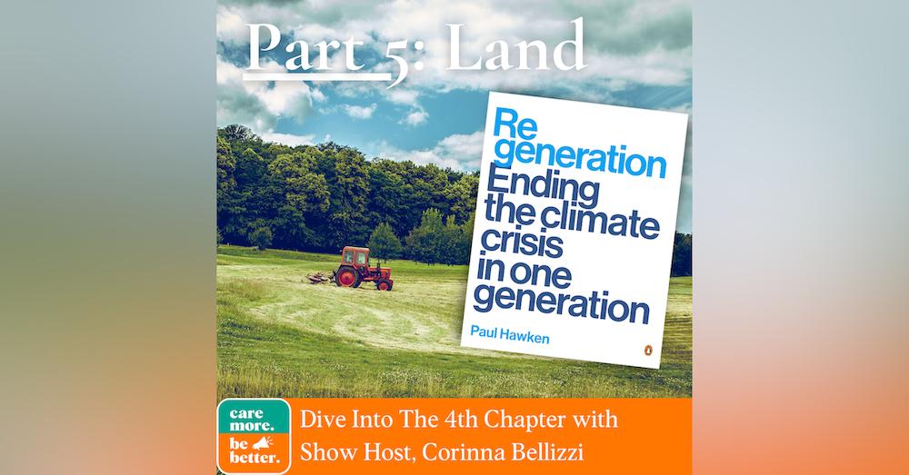 Regeneration Part 5: Land, Regenerative Agriculture and Soil Restoration To Reverse Global Warming