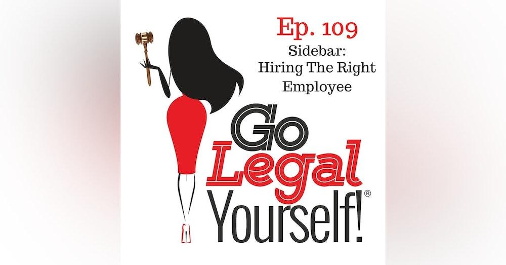 Ep. 109 Sidebar: Hiring The Right Employee