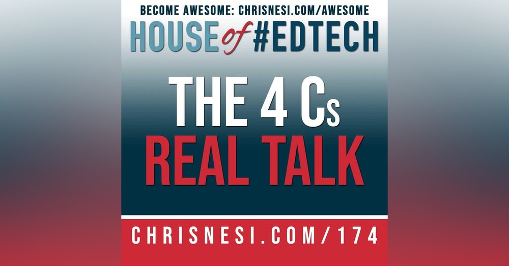 The 4 Cs - Real Talk - HoET174