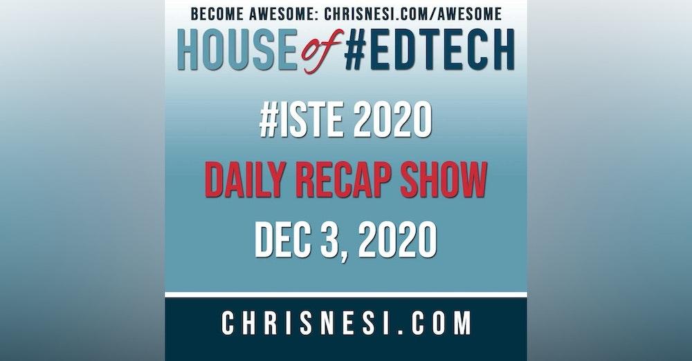 BONUS: #ISTE 2020 Daily Recap Show - Dec. 3