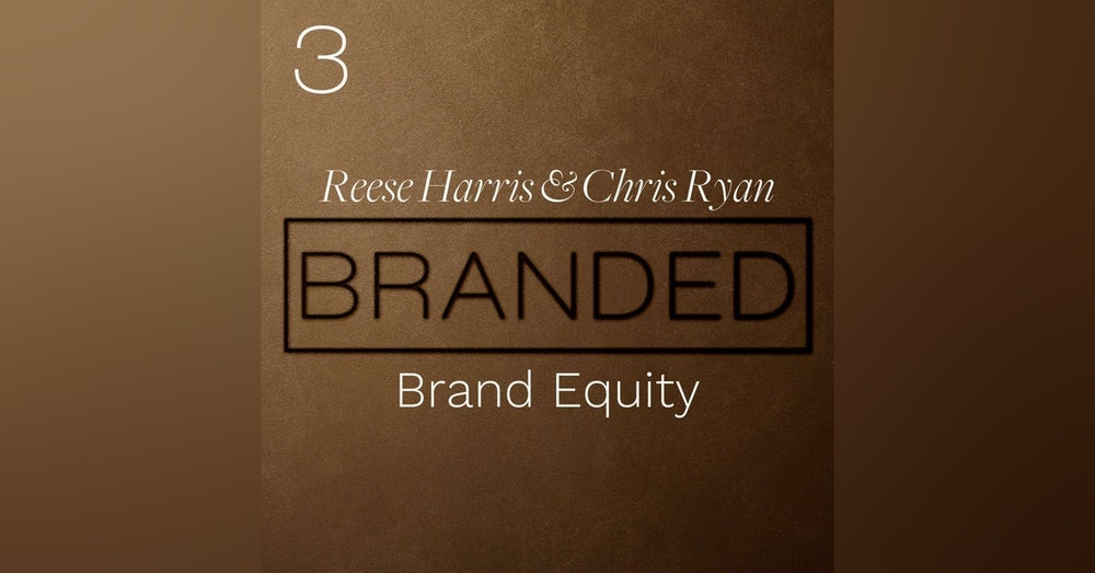003 Reese Harris And Chris Ryan on Brand Equity
