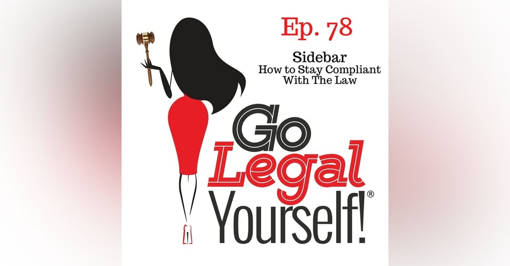 Ep. 78 Sidebar: How to Stay Compliant With The Law