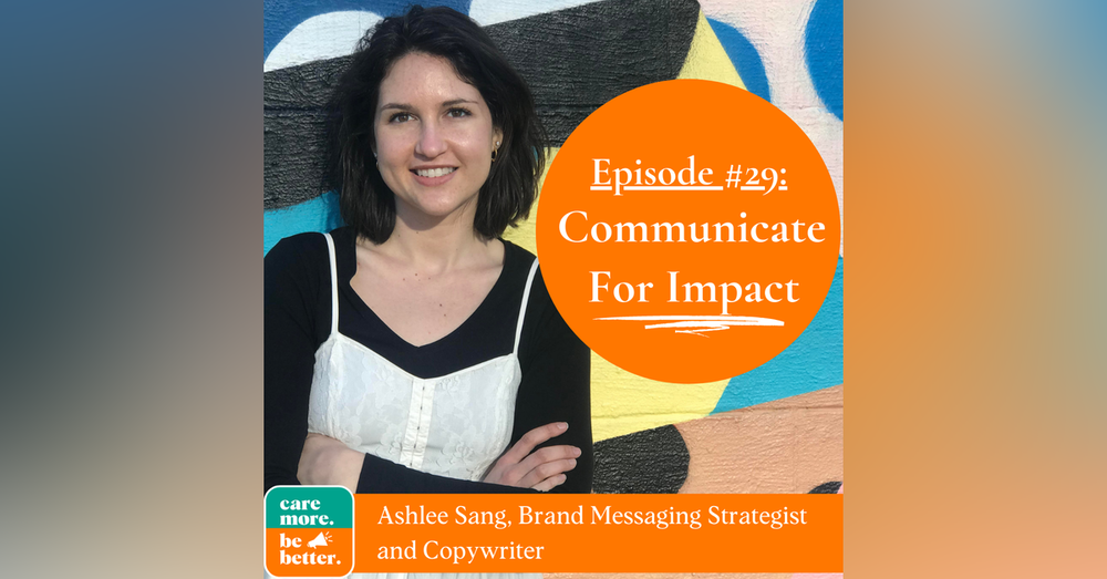Communicate For Impact with Ashlee Sang, Brand Messaging Strategist