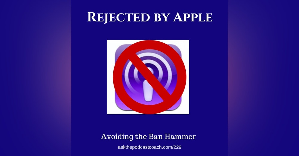 Rejected by Apple Podcasts