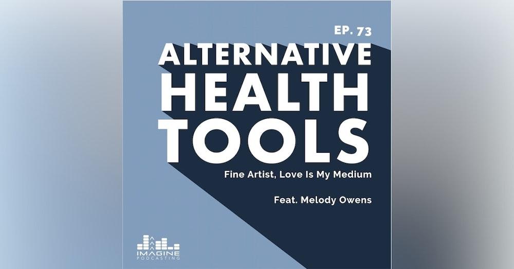 073 Melody Owens: Fine Artist, Love Is My Medium