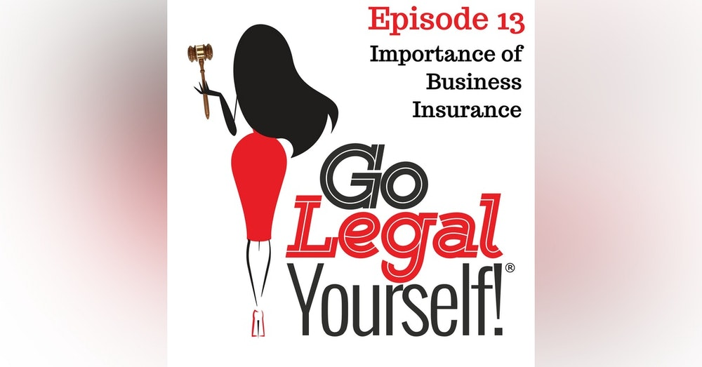 Ep. 13 Importance of Business Insurance
