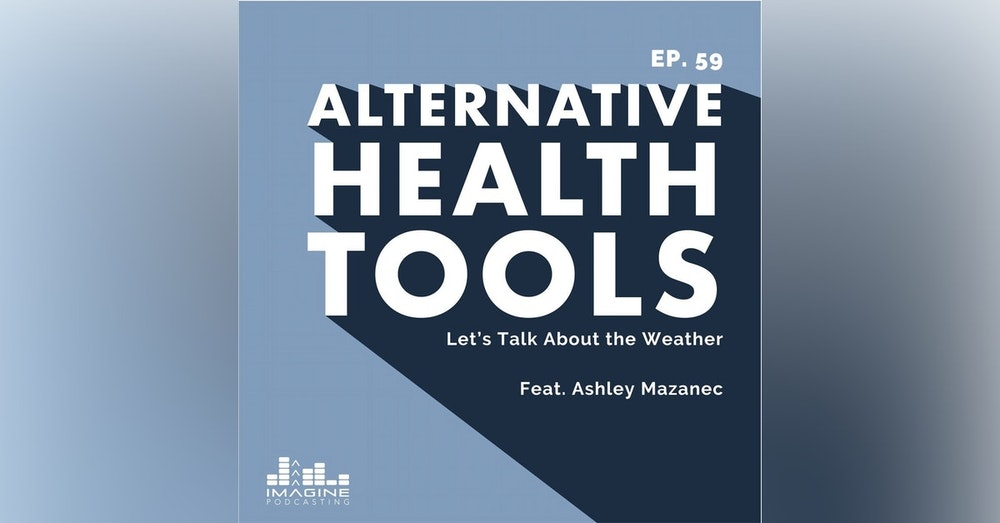 059 Ashley Mazanec: Let's Talk About the Weather