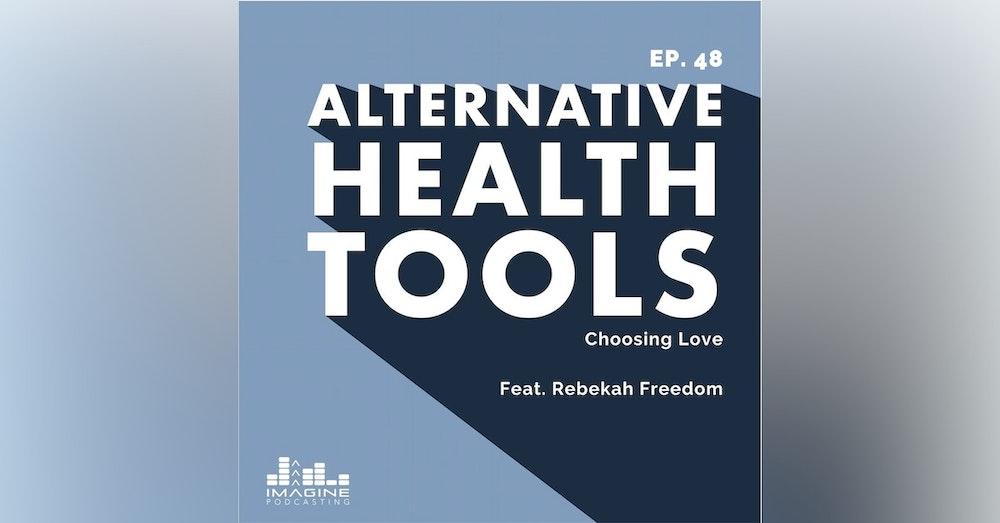 048 Rebekah Freedom: Choosing Love