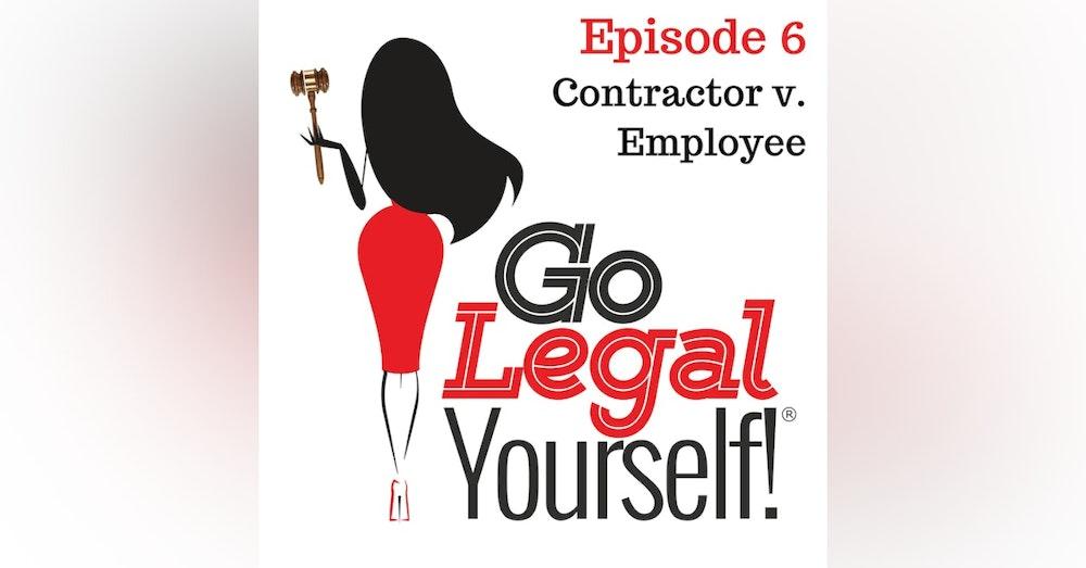 Ep. 6 Contractor v. Employee