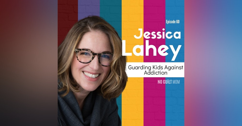 060 Guarding Kids Against Addiction with Jessica Lahey