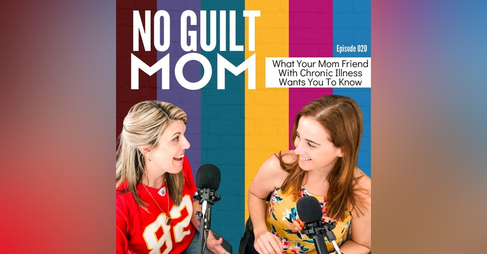 020 What Your Mom Friend Wants You to Know About Chronic Illness