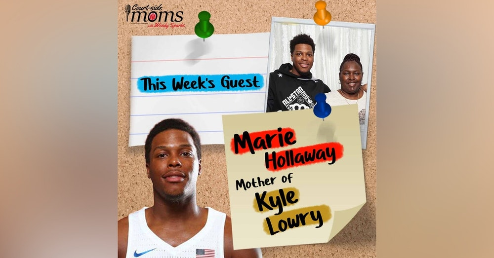 Q&A with Kyle Lowry's mom, Marie Hollaway on Locker Room App