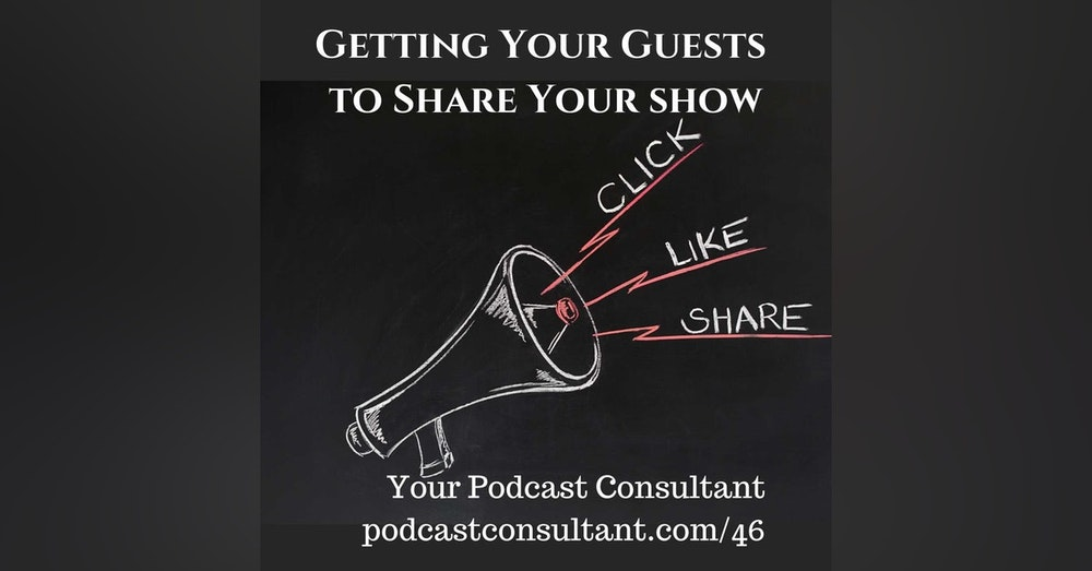 Getting Your Podcast Guests to Share Your Show