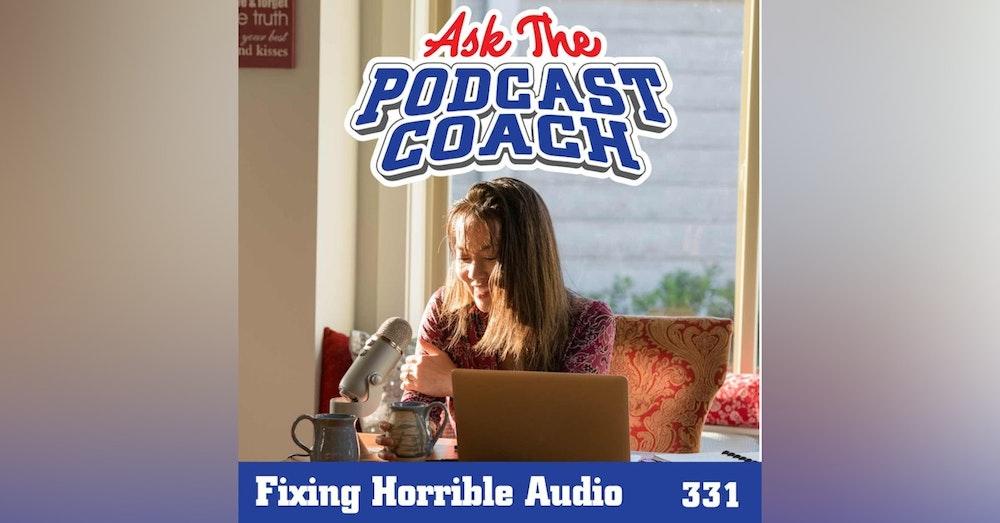 Fixing Horrible Audio