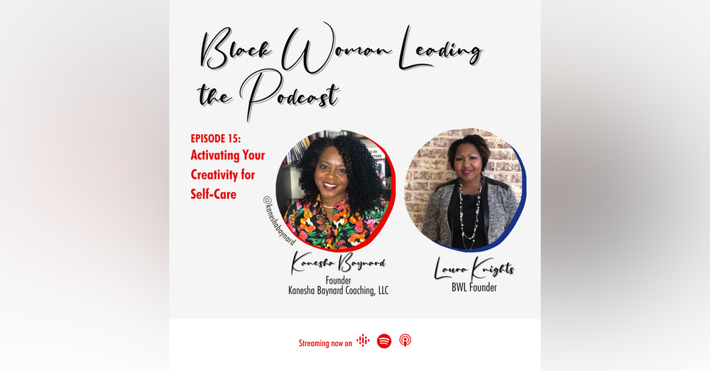 EP15: Activating your creativity for self-care with Kanesha Baynard