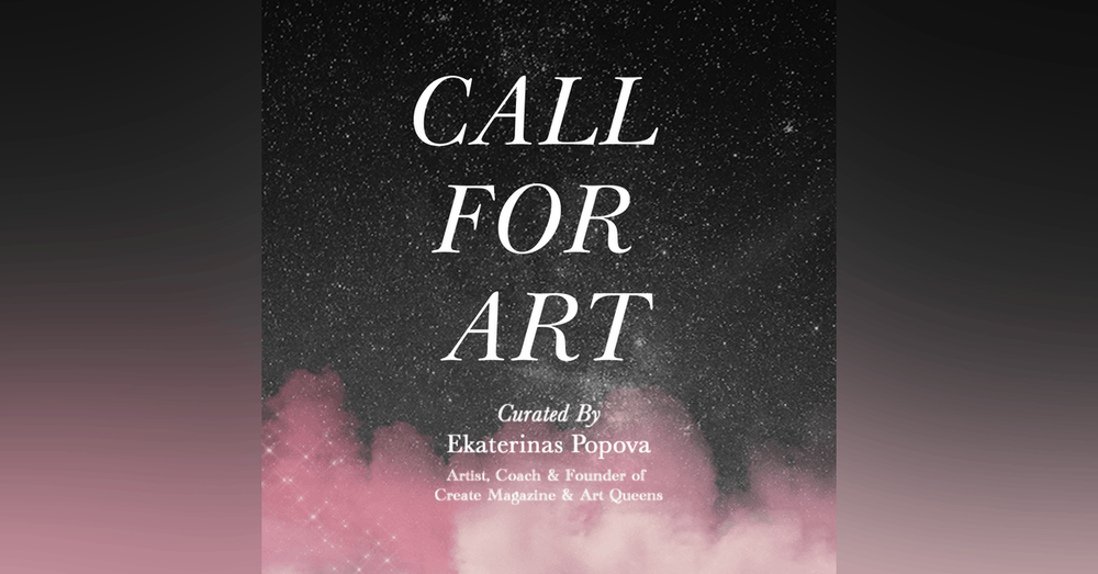 Dreamland: Open call for artists   Art Exhibit curated by Ekaterinas Popova , Create! Magazine  