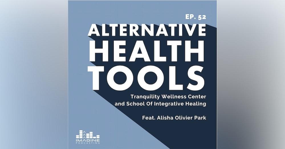 052 Alisha Olivier Park: Tranquility Wellness Center And School Of Integrative Healing