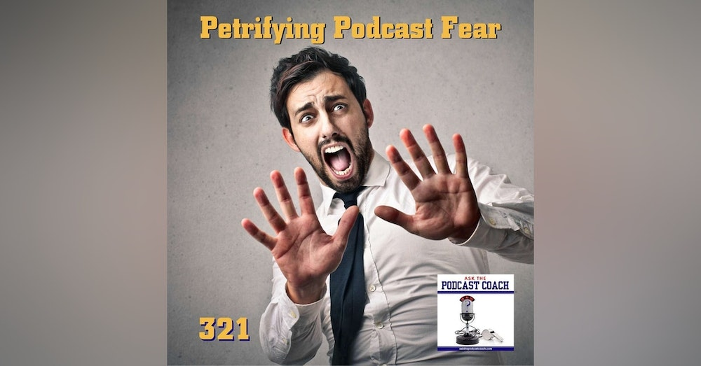 Petrifying Podcast Fear