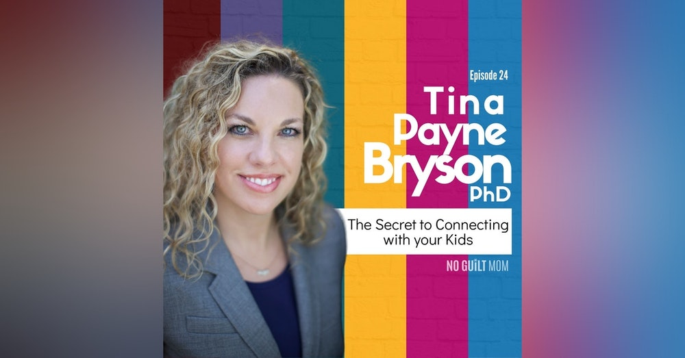 024 The Secret to Connecting with Your Kids with Tina Payne Bryson PhD