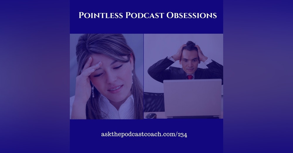 Pointless Podcast Obsessions