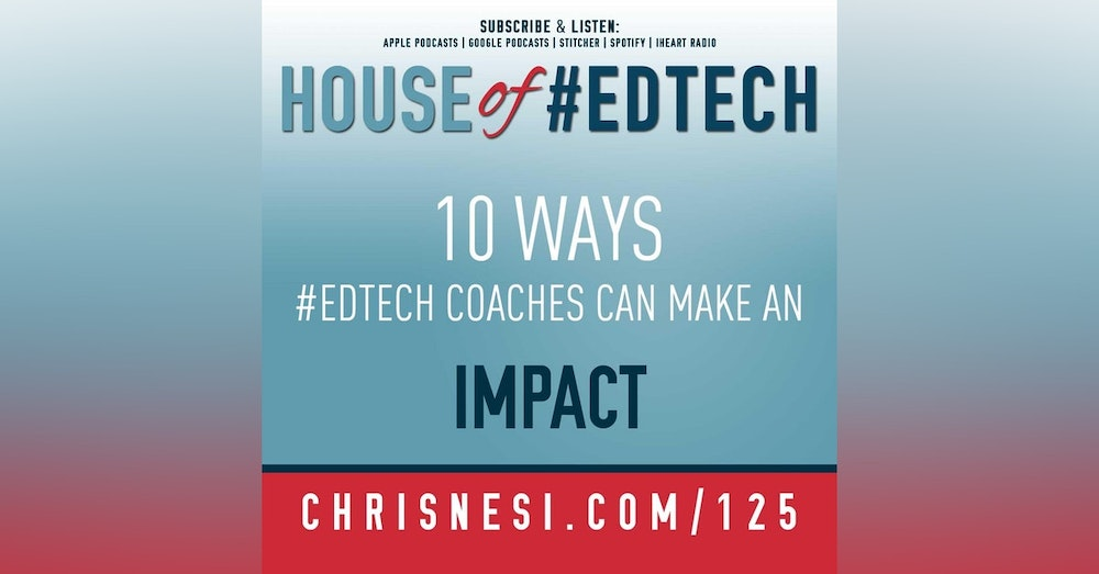 10 Ways #EdTech Coaches Can Make An Impact - HoET125