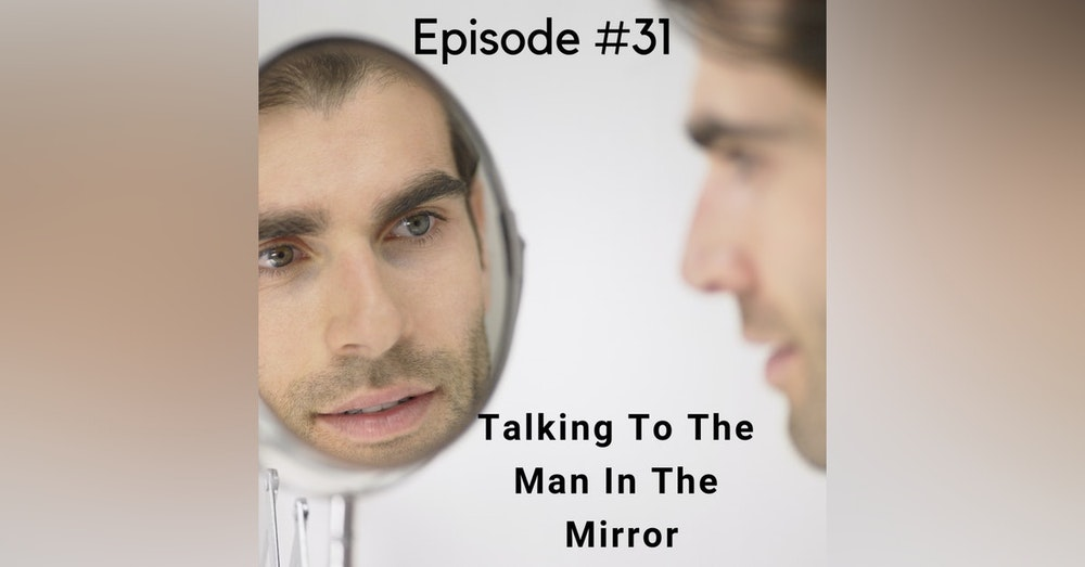 Talking To The Man In The Mirror
