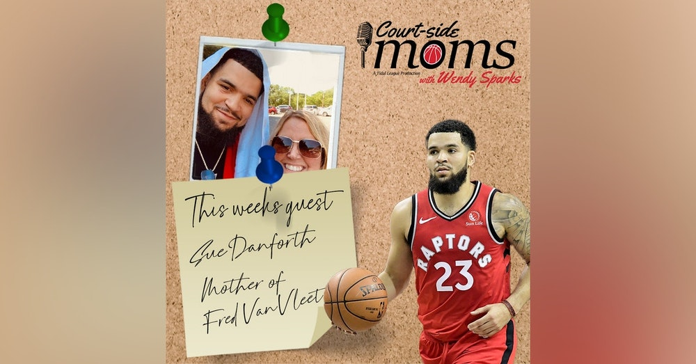 Fred VanVleet's mom Sue Danforth