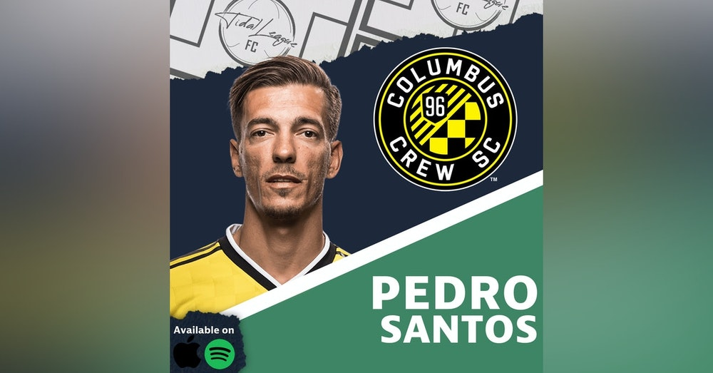 Pedro Santos | Adapting to the MLS | Returning to Play | Columbus Crew