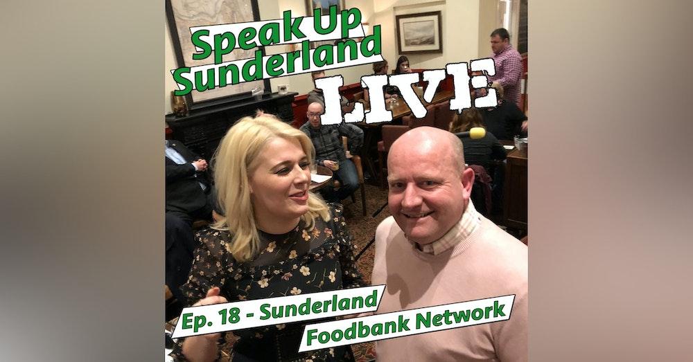 Sunderland Foodbank Network - Speak Up Sunderland LIVE at the Peacock #1