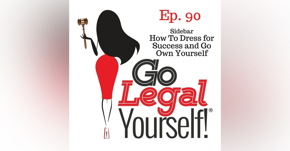 Ep. 90 Sidebar: How To Dress for Success and Go Own Yourself