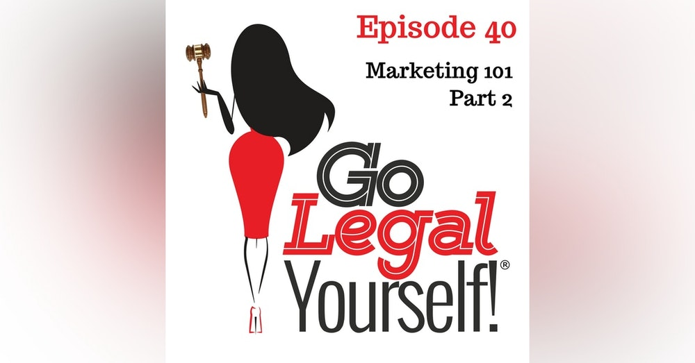 Ep. 40 Marketing 101 Part 2
