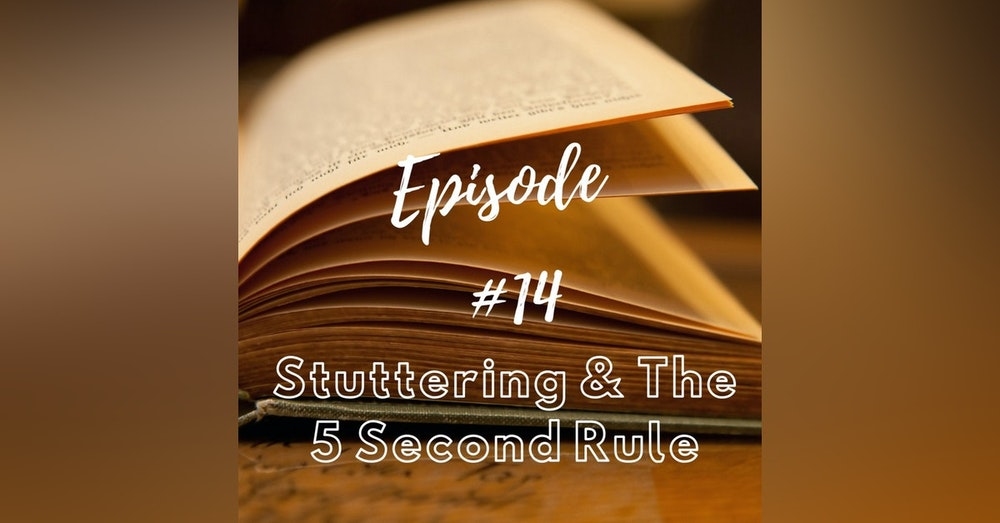 Stuttering & the 5 Second Rule