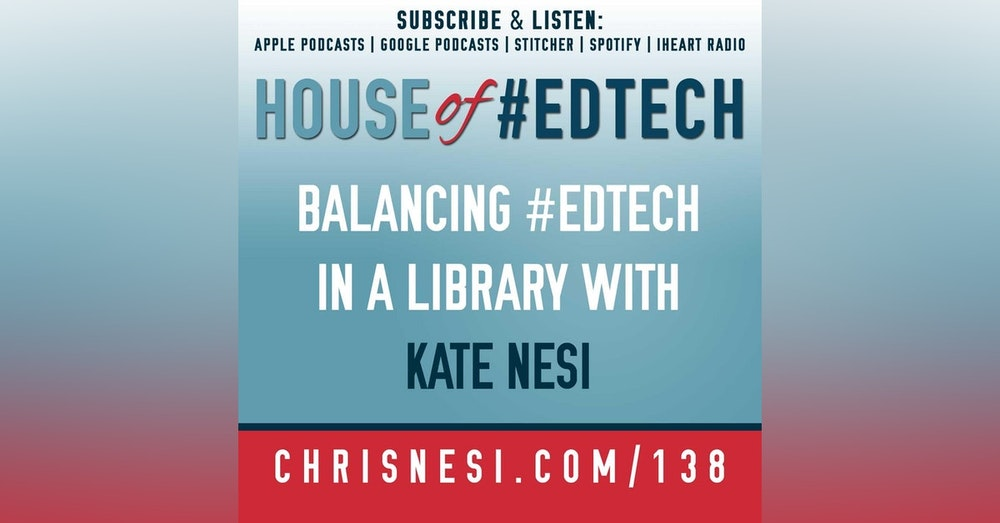 Balancing #EdTech in a Library with Kate Nesi - HoET138