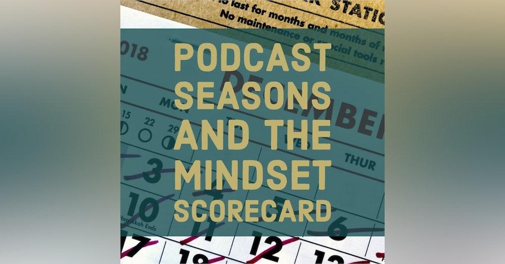 Podcast Seasons And The Mindset Scorecard