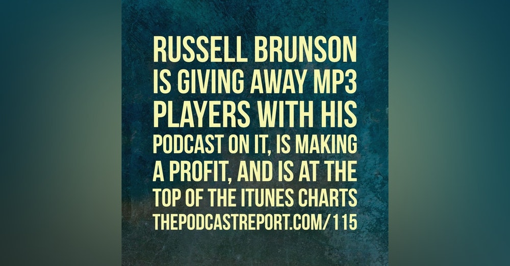 Russell Brunson is GIVING AWAY MP3 Players With His Podcast On It, Is Making A Profit, And Is At The Top Of The iTunes Charts - The Podcast Report With Paul Colligan