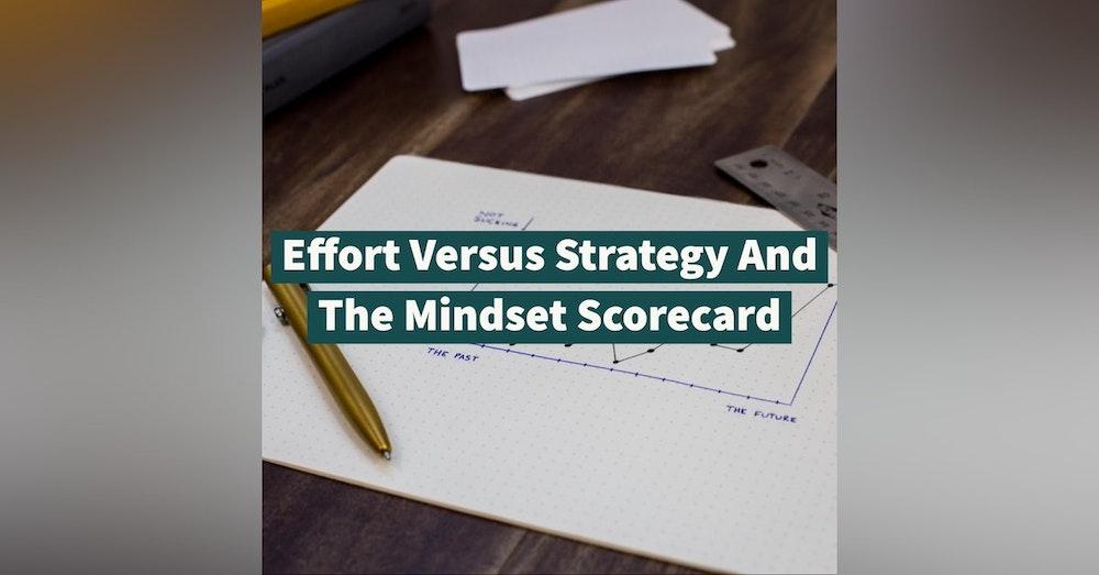Effort Versus Strategy And The Mindset Scorecard