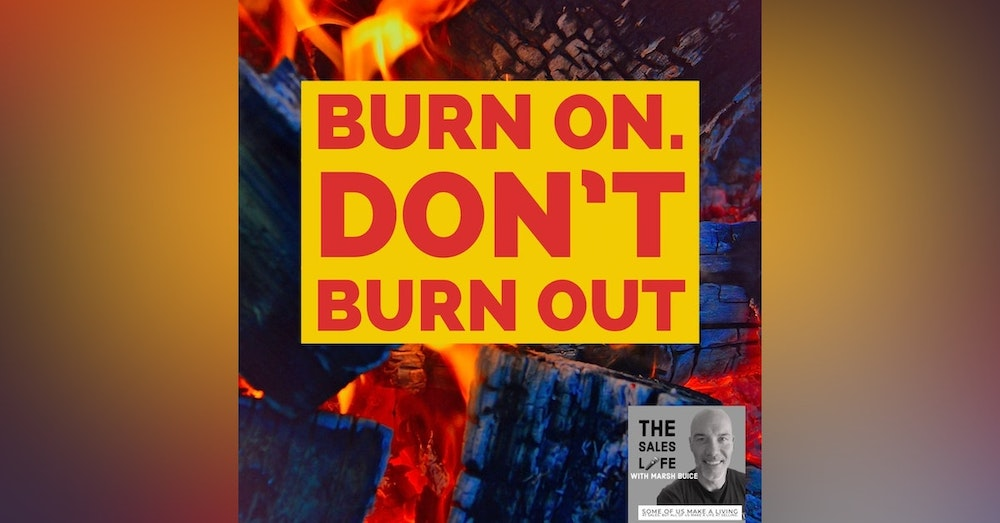 622. ABB: Always Be Burning. What do you do AFTER you succeed?