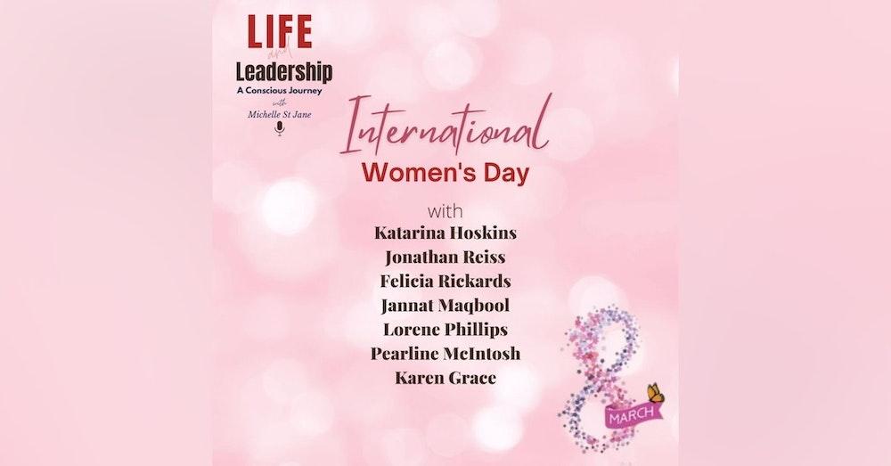 International Women's Day 2021 | Katarina Hoskins, Jonathan Reiss, Felicia Rickards, Jannat Maqbool, Lorene Phillips, Pearline McIntosh, Karen Grace