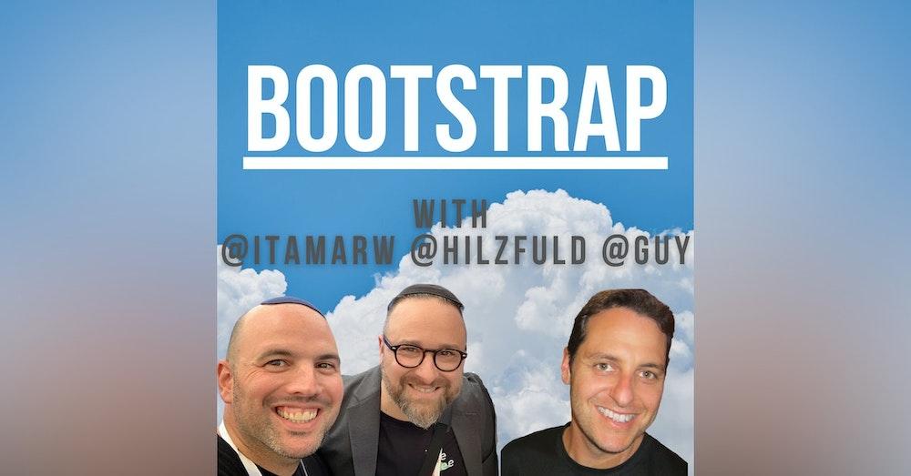 E05: Bootstrap The Triumvirate, Featuring Guy Malachi