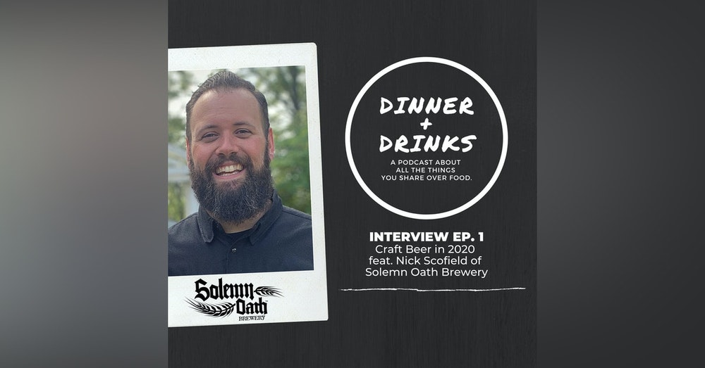 Craft Beer in 2020 featuring Nick Scofield of Solemn Oath Brewery | Dinner Plus Drinks Interview 1