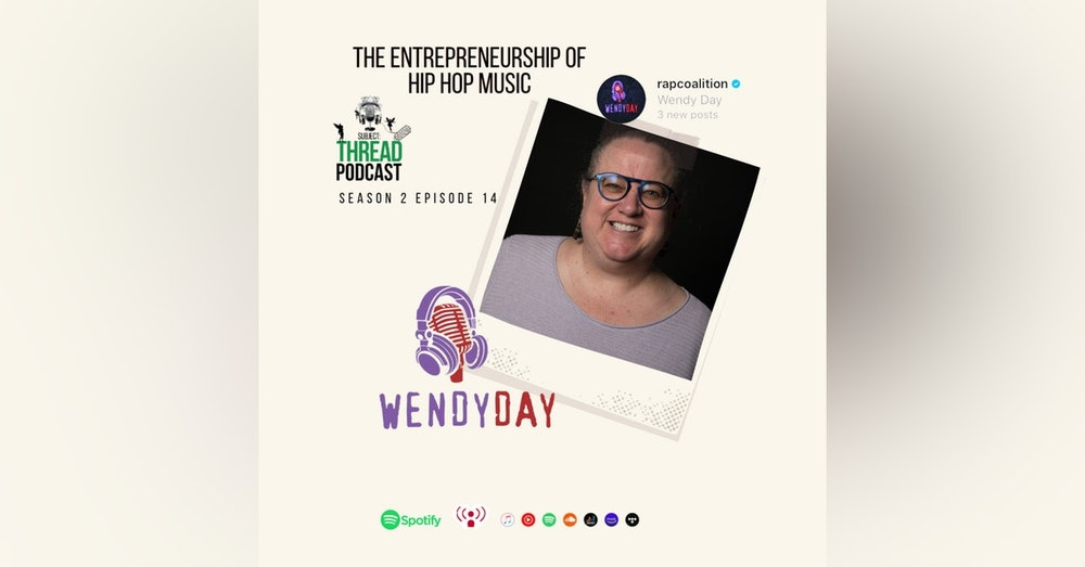 The Entrepreneurship of Hip hop music with Wendy Day of Rap Coalition S 02 E 014