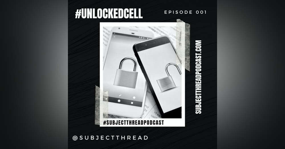 #UnlockedCell EP 001