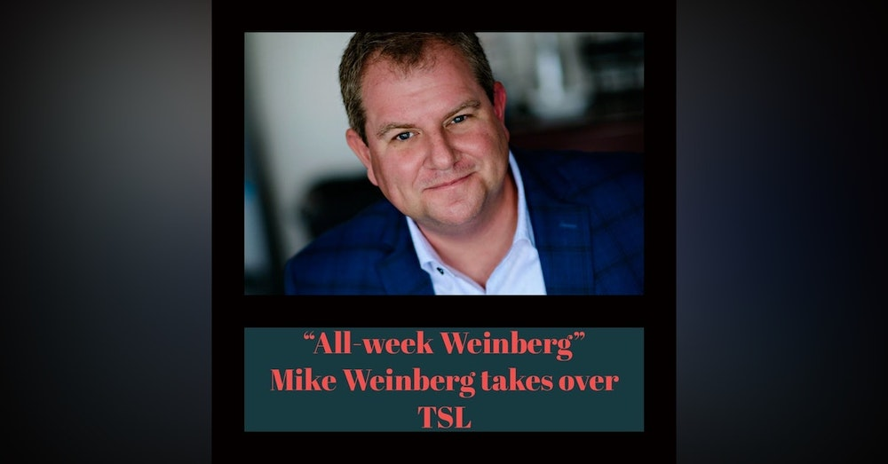 """578. """"The Honey-Badger of Sales"""" Mike Weinberg takes over TSL."""
