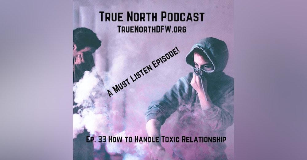 Ep. 33 How to Handle Toxic Relationships