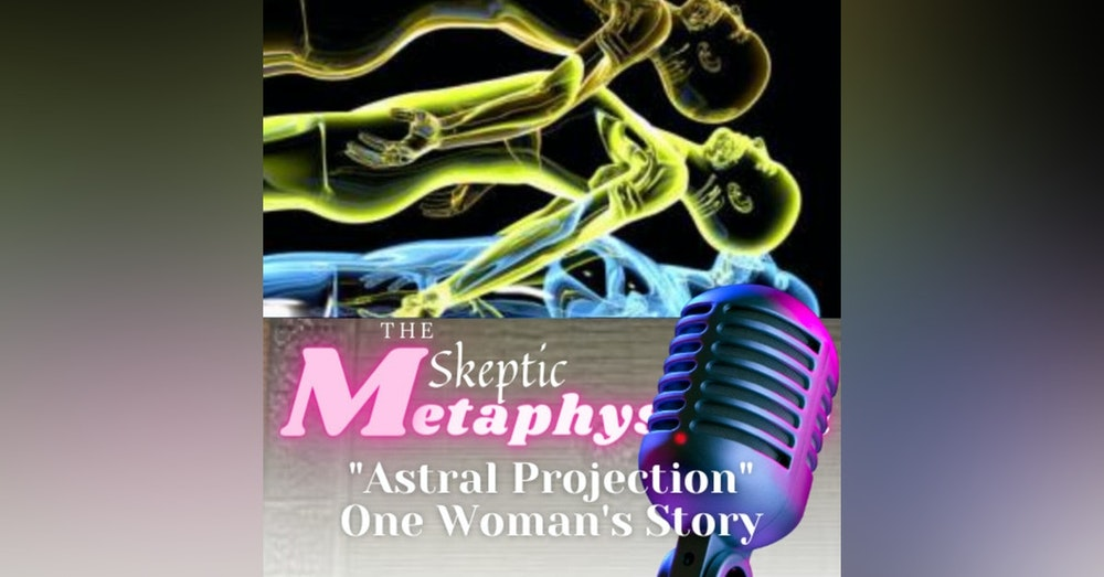 Astral Projection - One Woman's Story